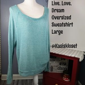 Live Love Dream Oversized Sweatshirt Large Green